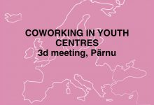 CO_Promotion of key competences of youth by coworking concept approach in youth centres, 3d meeting, Pärnu